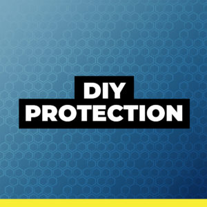 DIY PROTECTION